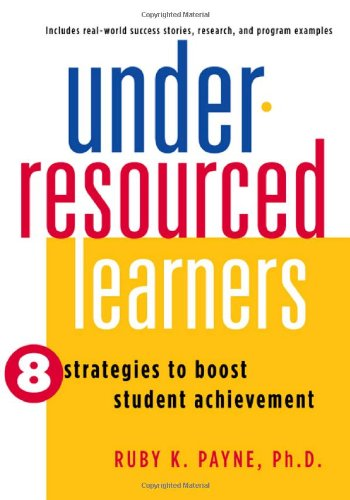 Under-Resourced Learners 8 Strategies to Improve Student Achievement N/A edition cover