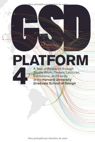 GSD Platform 4 A Year of Research Through Studio Work, Theses, Exhibitions, and Events N/A 9788415391005 Front Cover