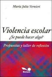 Violencia escolar / School Violence: Se puede hacer algo...?--Propuestas y taller de reflexion / Can we do Something...?--Proposals and Discussion Workshop  2010 edition cover