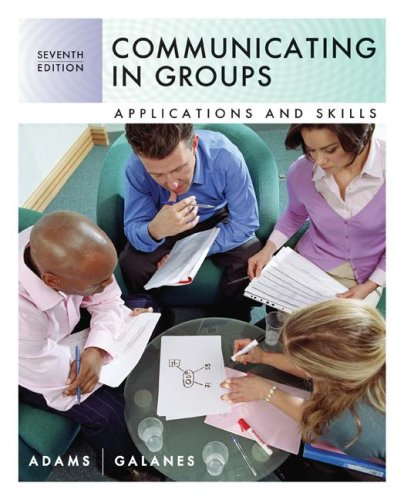 Communicating in Groups Applications and Skills 7th 2009 (Revised) edition cover