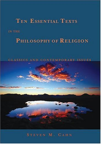 Ten Essential Texts in the Philosophy of Religion Classics and Contemporary Issues  2004 edition cover