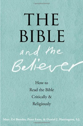 Bible and the Believer How to Read the Bible Critically and Religiously  2013 edition cover