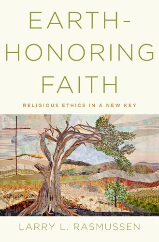 Earth-Honoring Faith Religious Ethics in a New Key  2013 edition cover