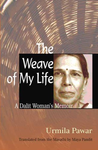 Weave of My Life A Dalit Woman's Memoirs  2009 edition cover