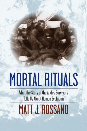 Mortal Rituals What the Story of the Andes Survivors Tells Us about Human Evolution  2013 9780231165006 Front Cover