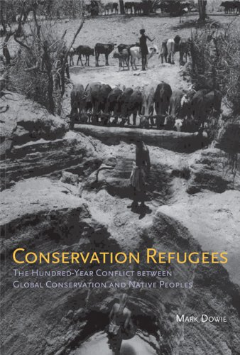Conservation Refugees The Hundred-Year Conflict Between Global Conservation and Native Peoples  2011 edition cover