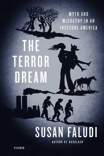 Terror Dream Myth and Misogyny in an Insecure America N/A edition cover