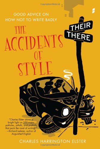 Accidents of Style Good Advice on How Not to Write Badly  2010 edition cover