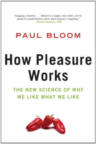 How Pleasure Works The New Science of Why We Like What We Like  2011 edition cover