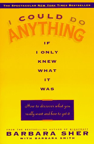 I Could Do Anything If I Only Knew What It Was How to Discover What You Really Want and How to Get It  1994 edition cover