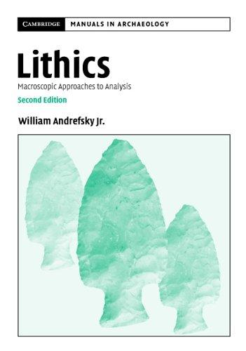 Lithics Macroscopic Approaches to Analysis 2nd 2005 (Revised) edition cover