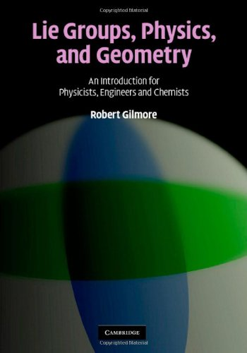Lie Groups, Physics, and Geometry An Introduction for Physicists, Engineers and Chemists  2008 9780521884006 Front Cover