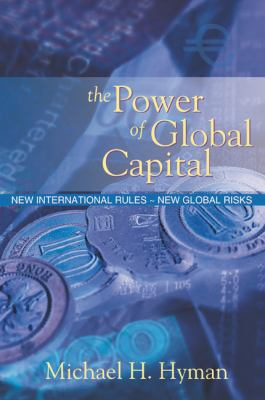 Power of Global Capital New International Rules-New Global Risks  2004 9780538727006 Front Cover