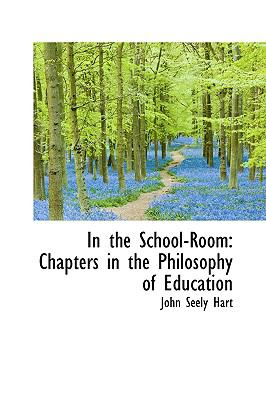 In the School-Room : or, Chapters in the Philosophy of Education N/A edition cover