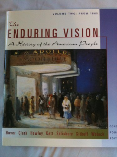 From 1865 Vol. 2 : The Enduring Vision: A History of the American People, Concise 4th 2002 9780618102006 Front Cover