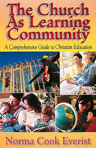 Church as Learning Community A Comprehensive Guide to Christian Education  2002 edition cover