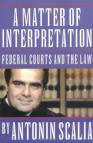 Matter of Interpretation Federal Courts and the Law  1998 edition cover