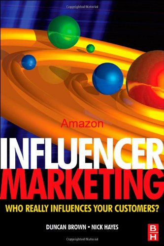 Influencer Marketing Who Really Influences Your Customers?  2008 9780750686006 Front Cover