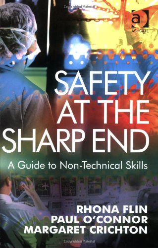 Safety at the Sharp End A Guide to Non-Technical Skills  2013 edition cover