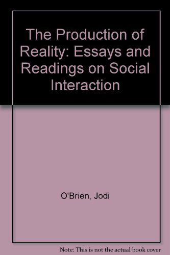 Production of Reality Essays and Readings on Social Interaction 2nd 1997 9780761985006 Front Cover