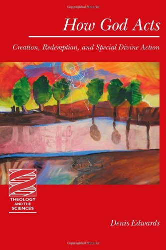 How God Acts Creation, Redemption, and Special Divine Action  2010 edition cover