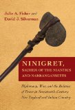 Ninigret, Sachem of the Niantics and Narragansetts Diplomacy, War, and the Balance of Power in Seventeenth-Century New England and Indian Country  2014 edition cover