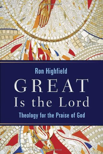 Great Is the Lord Theology for the Praise of God  2008 edition cover