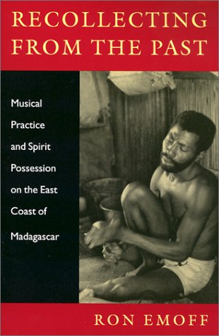 Recollecting from the Past Musical Practice and Spirit Possession on the East Coast of Madagascar  2001 edition cover