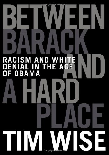 Between Barack and a Hard Place Racism and White Denial in the Age of Obama  2009 edition cover