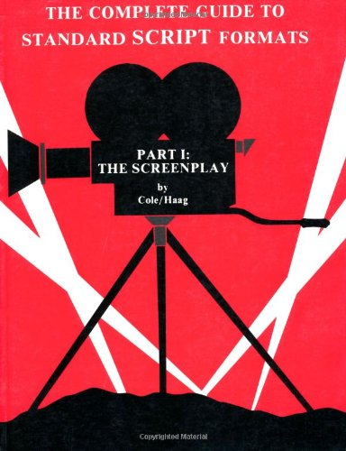Complete Guide to Standard Script Formats The Screenplay 7th 2004 (Revised) edition cover