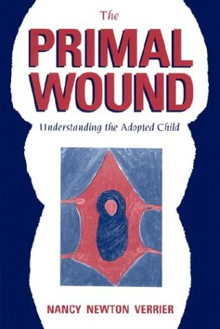 Primal Wound : Understanding the Adopted Child N/A edition cover