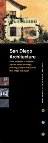 San Diego Architecture : From Missions to Modern: a Guide to the Buildings, Planning, People and Spaces That Shape the Region 1st 2002 edition cover