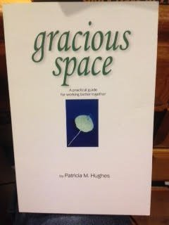 Gracious Space : Working Better Together 1st 2004 edition cover