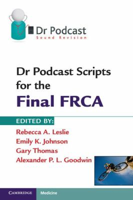 Dr Podcast Scripts for the Final FRCA   2011 9781107401006 Front Cover