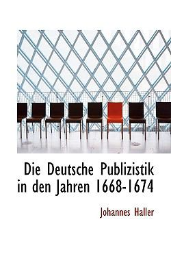 Die Deutsche Publizistik in Den Jahren 1668-1674  2009 edition cover
