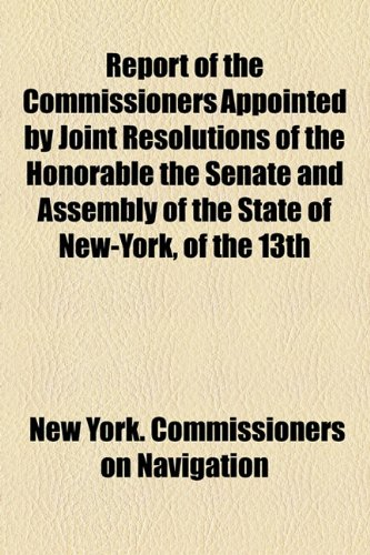 Report of the Commissioners Appointed by Joint Resolutions of the Honorable the Senate and Assembly of the State of New-York, of The  2010 edition cover