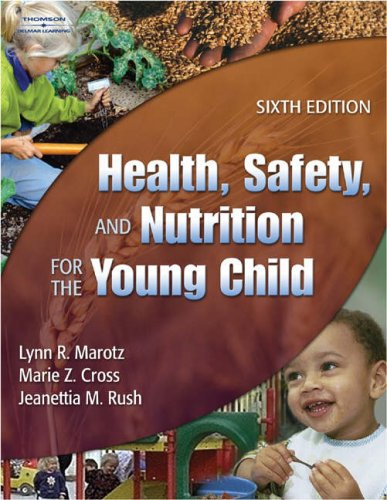 Health, Safety and Nutrition for the Young Child  6th 2005 (Revised) 9781401837006 Front Cover