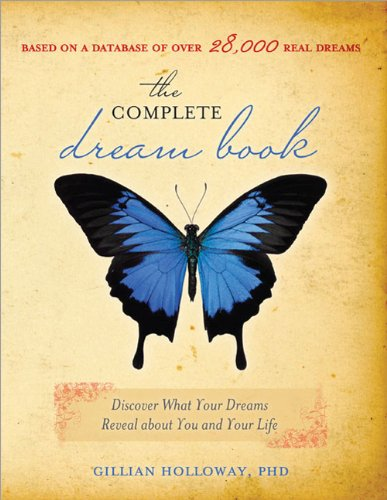 Complete Dream Book Discover What Your Dreams Reveal about You and Your Life 2nd 2006 9781402207006 Front Cover