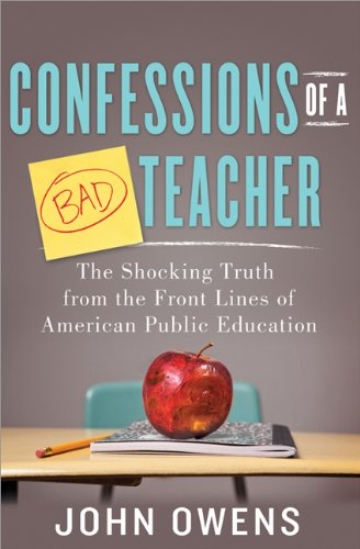 Confessions of a Bad Teacher The Shocking Truth from the Front Lines of American Public Education N/A edition cover