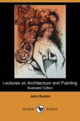 Lectures on Architecture and Painting  N/A 9781406593006 Front Cover