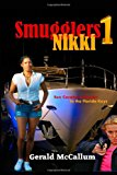 Smugglers 1: Nikki Sex Cocaine and Murder in the Keys N/A 9781494246006 Front Cover