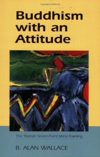 Buddhism with an Attitude The Tibetan Seven-Point Mind Training N/A 9781559392006 Front Cover