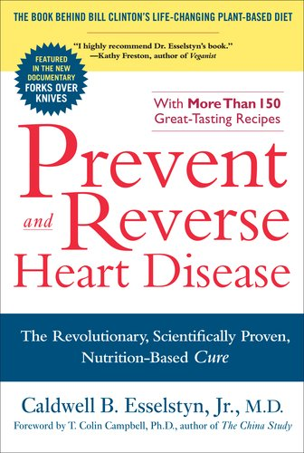 Prevent and Reverse Heart Disease The Revolutionary, Scientifically Proven, Nutrition-Based Cure N/A 9781583333006 Front Cover