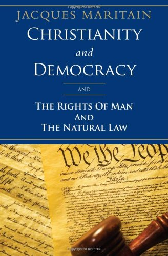 Christianity and Democracy, and the Rights of Man and Natural Law   2012 edition cover