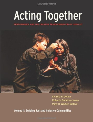 Acting Together Performance and the Creative Transformation of Conflict - Building Just and Inclusive Communities  2011 edition cover