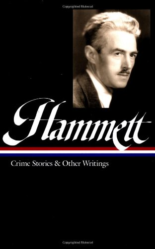 Dashiell Hammett Crime Stories and Other Writings  2001 edition cover