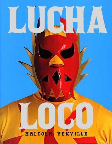 Lucha Loco  N/A 9781934429006 Front Cover