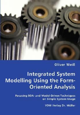 Integrated System Modelling Using the Form-Oriented Analysis N/A 9783836459006 Front Cover