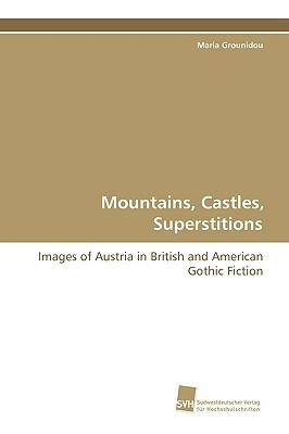 Mountains, Castles, Superstitions:   2009 9783838103006 Front Cover