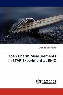 Open Charm Measurements in Star Experiment at Rhic N/A 9783838385006 Front Cover